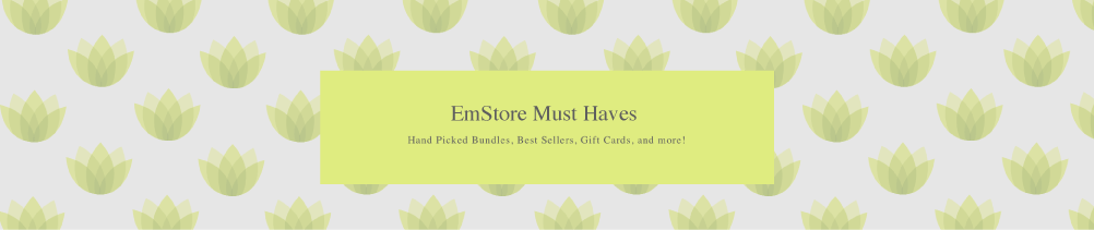 EMstore Must Haves